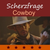 Preview Quest: Scherzfrage Cowboy